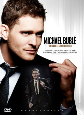 Michael Bublé: The Greatest Story Never Told